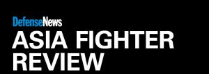 Defense News Asia Fighter Review